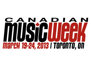 2013 Canadian Music Week | March 19-24
