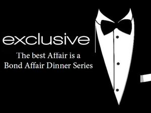 [Save The Date] Bond Affair Dinner Series – April 25, 2014