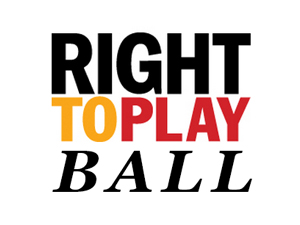 2nd Annual Right To Play Ball | Supporting Children&#8217;s Education Through Sports