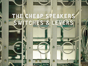 New Music: The Cheap Speakers | Switches and Levers